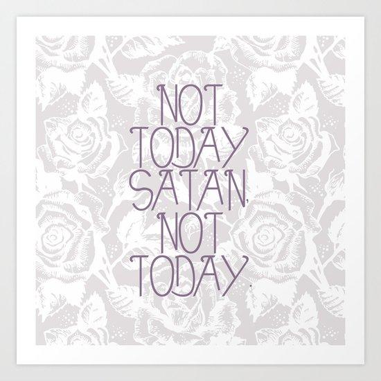 Not Today. Art Print