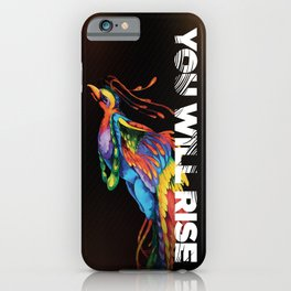 The Phoenix   You Will Rise iPhone Case