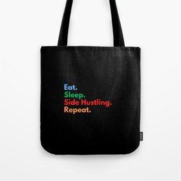 Eat. Sleep. Side Hustling. Repeat. Tote Bag