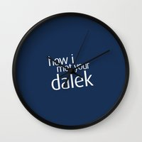 how i met your mother Wall Clocks featuring How I met your dalek by nZ.Design