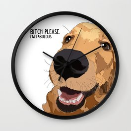 Bitch Please.  I'm Fabulous.  Golden Retriever Wall Clock