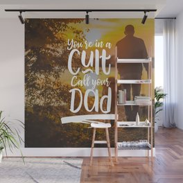 You're in a Cult Call Your Dad Wall Mural