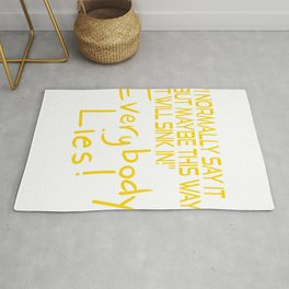 """A Nice Simple Lies Tee For Liars """"I Normally Say It But Maybe This Way It Will Sink In!"""" T-shirt Rug"""