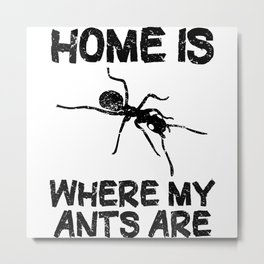 Ant Farm Ants Keeping Insects Funny Quote Gift Metal Print