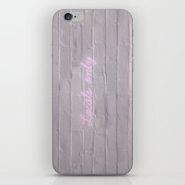 Locals only iPhone Skin