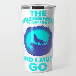 The Wilderness Is Calling Adventure Wolf bt Travel Mug
