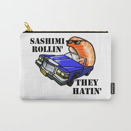 SASHIMI ROLLIN', THEY HATIN' Carry-All Pouch