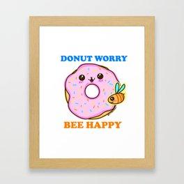 DONUT WORRY BEE HAPPY Framed Art Print