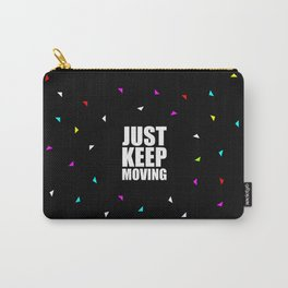 Just Keep Moving... Gym Motivational Quote (Party Style) Carry-All Pouch