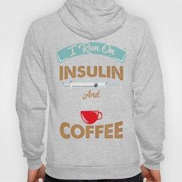 I Run On Insulin & Coffee Gift I Hypoglycemic Agent Hoody