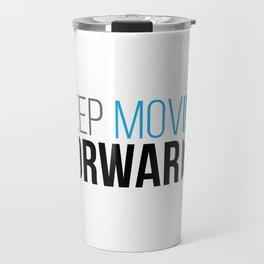 Keep Moving Forward Travel Mug