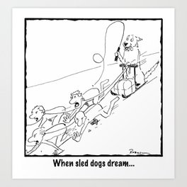 When Sled Dogs Dream Art Print