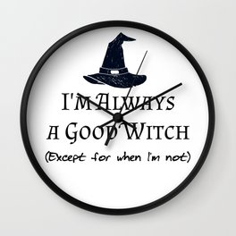 Always a Good Witch Wall Clock