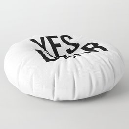 Yes Dear – Quote Floor Pillow
