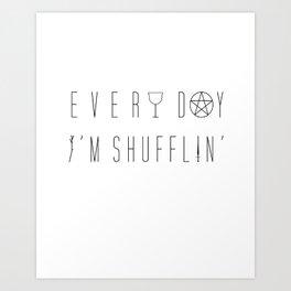 Every Day I'm Shufflin' | Tarot Tee (large black lettering) Art Print
