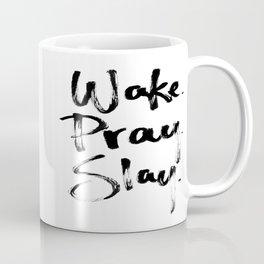 Wake. Pray. Slay.  Coffee Mug