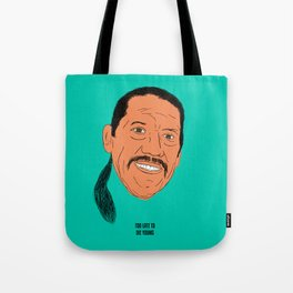 Too Late To Die Young Tote Bag