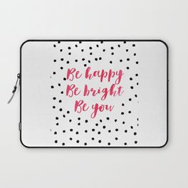 Printable Art,Be Happy Be Bright Be You,Nursery Decor,Motivational Poster,Inspirational Quote Laptop Sleeve