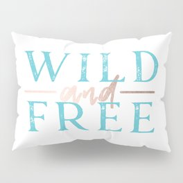 Wild and Free Turquoise Rose Gold Pillow Sham