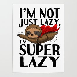 Sloth superhero lazy Sleeping Tired sweet gift Poster