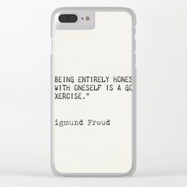 Being entirely honest with oneself is a good exercise. Sigmund Freud Clear iPhone Case