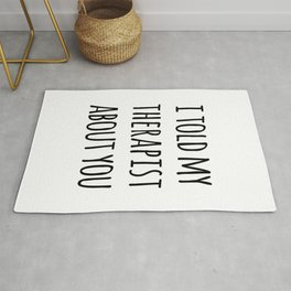 Told My Therapist Funny Quote Rug