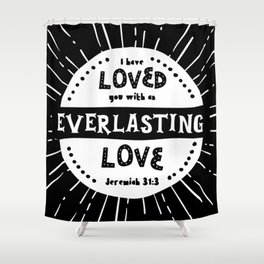 """""""Everlasting Love"""" Black and White Bible Verse Shower Curtain"""