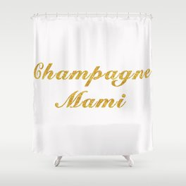 Champagne Mami Shower Curtain