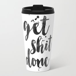 GET SHIT DONE, Motivational Poster,Motivational Quote,Office Wall Art,Office Sign,Printable Wall Art Travel Mug