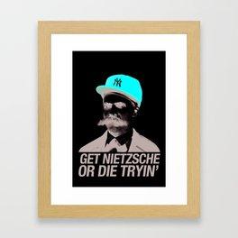 Get nietzsche or die tryin' Framed Art Print