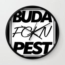 Buda fckn pest Wall Clock