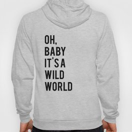 Love Quote Oh Baby It's A Wild World Anniversary Gift For Him For Her Wall Quote Quote Print Art Hoody