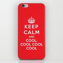 Keep Calm And Cool Cool Cool iPhone Skin