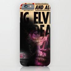 ELVIS'S IS DEAD Slim Case iPhone 6s
