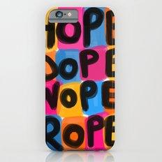 Hope Dope Nope Rope Slim Case iPhone 6s