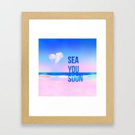 sea you soon Framed Art Print