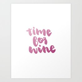 Time for Red Wine  Art Print