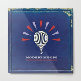 Modest Mouse - We Were Dead Before The Ship Even Sank Metal Print