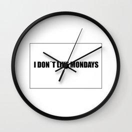 I don't like mondays Wall Clock