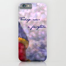 Today Was A Fairytale Slim Case iPhone 6s