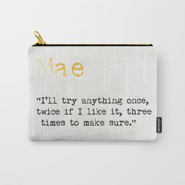Mae West quote Carry-All Pouch