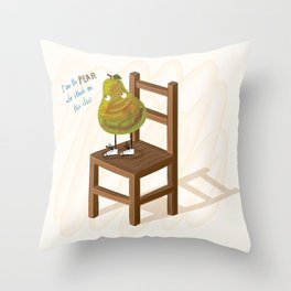 I Am The Pear Who Stands On This Chair Throw Pillow