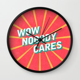 WOW, Nobody Cares Wall Clock