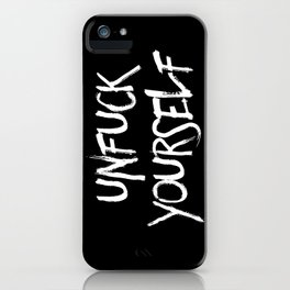 Unfuck yourself (inverse edition) iPhone Case