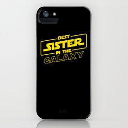 Funny Best Sister Ever In The Galaxy Sci-Fi Space T-Shirt iPhone Case