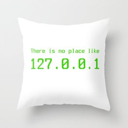 There is no place - 127.0.0.1 Throw Pillow
