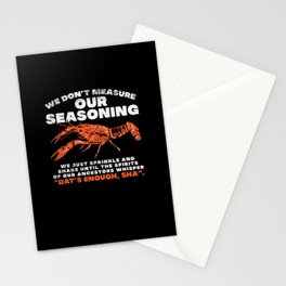 We Don't Measure Our Seasoning For Crawfish Fishing Stationery Cards