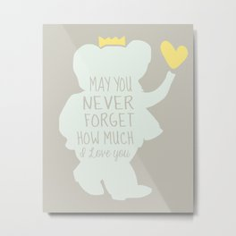Babar inspired-May you never forget how much I love you Metal Print