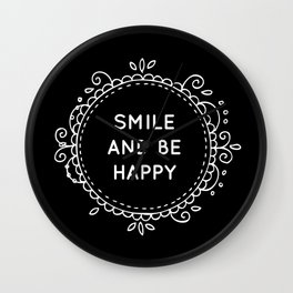 SMILE AND BE HAPPY - black Wall Clock