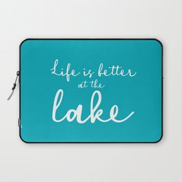 Life is better at the Lake Laptop Sleeve